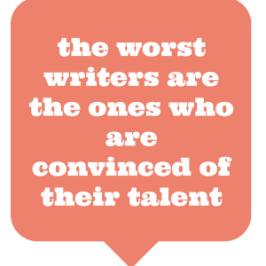 the worst writers are the ones who are